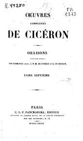 Oeuvres complètes de Cicéron: Oraisons, Volume7