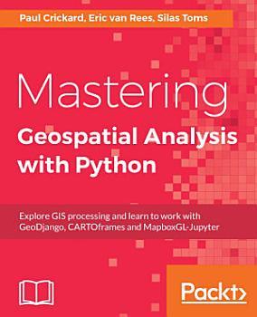 Mastering Geospatial Analysis with Python PDF