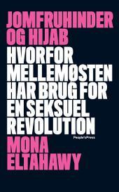 Jomfruhinder og hijab: Hvorfor Mellemøsten har brug for en seksuel revolution