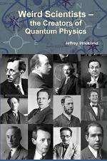 Weird Scientists – the Creators of Quantum Physics