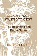 Because You..., Wanted To Know? The Beginning and End of Satan