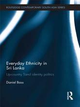 Everyday Ethnicity in Sri Lanka PDF