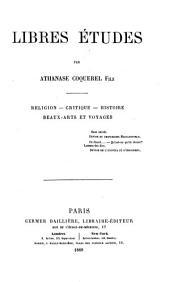 Libres études: religion, critique, histoire, beaux-arts et voyages