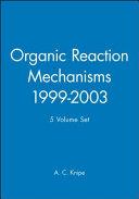 Organic Reaction Mechanisms, 1999 - 2003 5 Volume Set