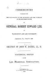 Ceremonies Connected with the Inauguration of the Mausoleum and the Unveiling of the Recumbent Figure of General Robert Edward Lee: At Washington and Lee University, Lexington, Va., June 28, 1883