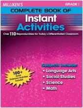 Milliken's Complete Book of Instant Activities - Grade 1: Over 110 Reproducibles for Today's Differentiated Classroom