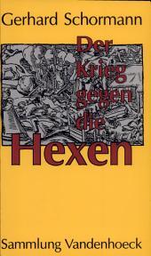 Der Krieg gegen die Hexen: das Ausrottungsprogramm des Kurfürsten von Köln