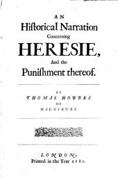 An Historical Narration Concerning Heresie, and the Punishment Thereof