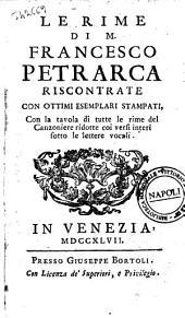 Le Rime di m. Francesco Petrarca riscontrate con ottimi esemplari stampati, con la tavola di tutte le rime del Canzoniere ridotte coi versi interi sotto le lettere vocali