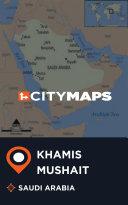 City Maps Khamis Mushait Saudi Arabia