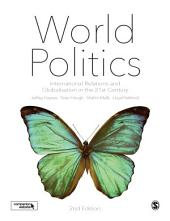 World Politics: International Relations and Globalisation in the 21st Century, Edition 2