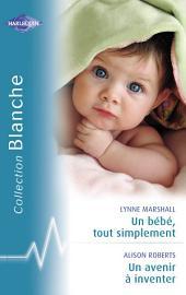 Un bébé, tout simplement - Un avenir à inventer (Harlequin Blanche)