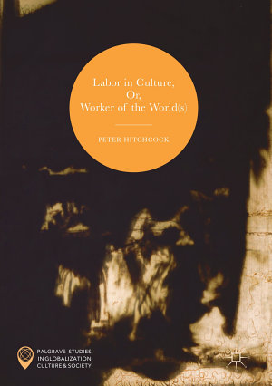 Labor in Culture  Or  Worker of the World s  PDF