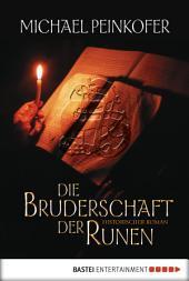 Die Bruderschaft der Runen: Historischer Roman
