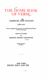 The Home Book of Verse, American and English, 1580-1920: With an Appendix Containing a Few Well-known Poems in Other Languages, Volume 2