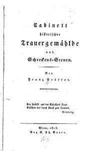 Cabinett historischer Trauergemählde und Schreckens-Scenen: Band 1