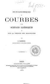 Sur une classe remarquable de courbes et de surfaces algébriques et sur la théorie des imaginaires