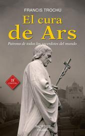El Cura de Ars: Patrono de todos los sacerdotes del mundo