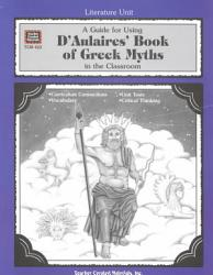 A Guide For Using D Aulaires Book Of Greek Myths In The Classroom Book PDF