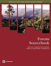 Forests Sourcebook: Practical Guidance for Sustaining Forests in Development Cooperation