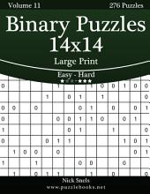 Binary Puzzles 14x14 Large Print - Easy to Hard - Volume 11 - 276 Puzzles