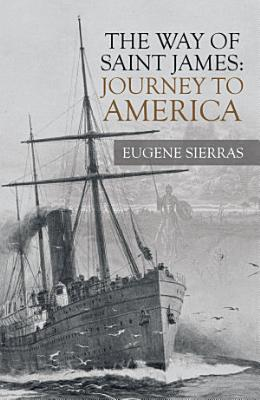 The Way of Saint James  Journey to America