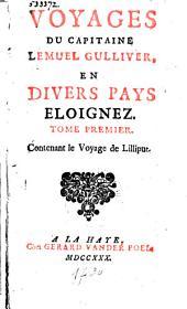Voyages du capitaine Lemuel Gulliver, en divers pays éloignez: Volume1