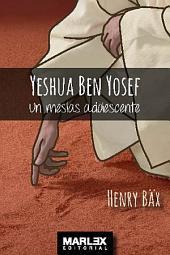 Yeshua Ben Yosef: Jesús, el hijo de José y María