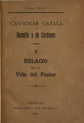 Cansoner catala de Rossello y de Cerdanya: Relacio de la vida del pastor. 1888