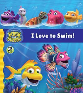 Splash and Bubbles: I Love to Swim! Tabbed Board Book