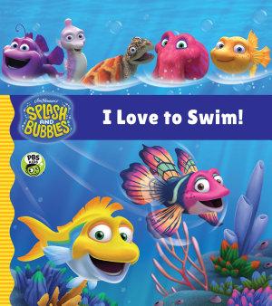 Splash and Bubbles  I Love to Swim  Tabbed Board Book