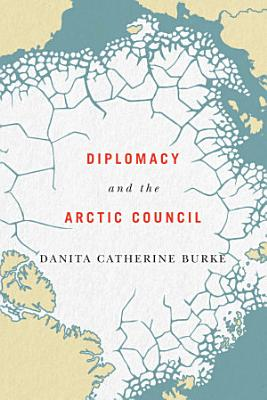 Diplomacy and the Arctic Council