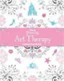 Disney Princess Art Therapy Colouring Book Book