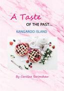 A Taste of the Past  Kangaroo Island