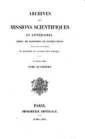 Archives des missions scientifiques et littéraires: Choix de rapports et instructions pub. sous les auspices du Ministère de l'instruction publique et des beaux-arts