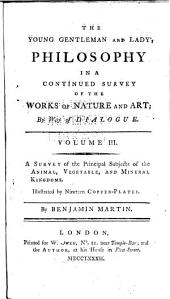 The Young Gentleman and Lady's Philosophy: In a Continued Survey of the Works of Nature and Art by Way of Dialogue, Volume 3