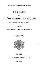 Travaux de la commission française sur l'industrie des nations: Volume4