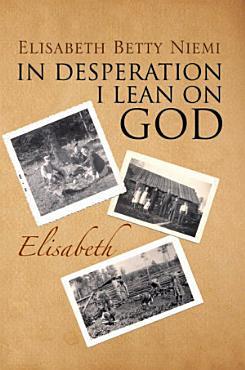 In Desperation I Lean on God PDF