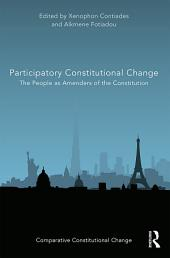 Participatory Constitutional Change: The People as Amenders of the Constitution