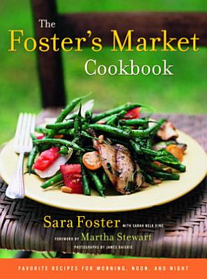 The Foster s Market Cookbook