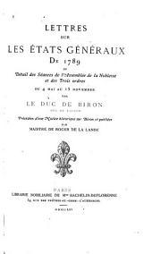 Lettres sur les États généraux de 1789: ou Détail des séances de l'assemblée de la noblesse et des trois ordres, du 4 mai au 15 novembre