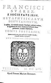 Metaphysicae Disputationes: T. Posterior