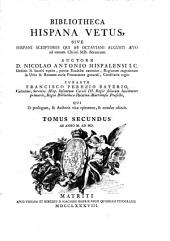 Bibliotheca hispana vetus, sive hispani scriptores qui ab octaviani augusti aevo ad annum Christi MD. floruerunt