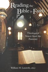Reading the Bible in Faith: Theological Voices from the Pastorate