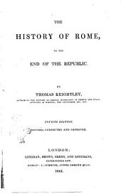 The History of Rome to the End of Republic by Thomas Keightley