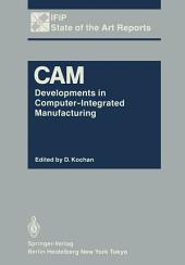 CAM: Developments in Computer-Integrated Manufacturing