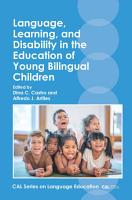 Language  Learning  and Disability in the Education of Young Bilingual Children PDF