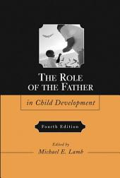The Role of the Father in Child Development: Edition 4