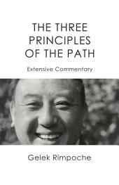 The Three Principles of the Path: Extensive Commentary