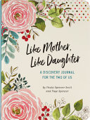 Like Mother, Like Daughter Journal (2nd Edition)